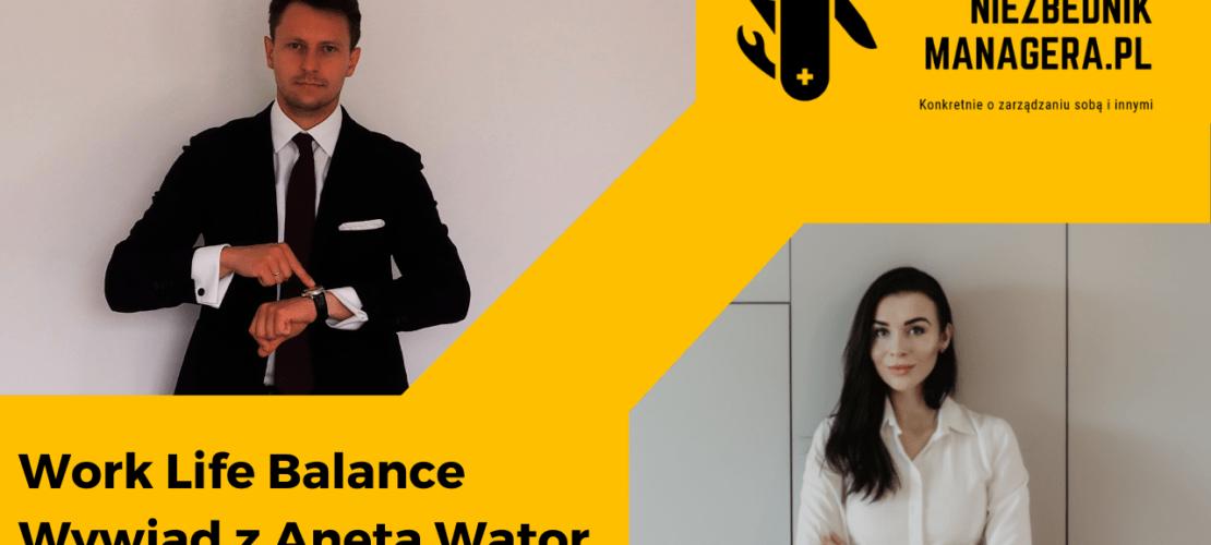 Work Life Balance Aneta Wątor